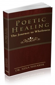 """Poetic Healing: The Journey to Wholeness"" – by Nina Shearer, M.D."