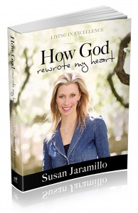 """How God Rewrote My Heart"" – by Susan Jaramillo"