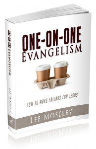 """One-on-One Evangelism: How to Make Friends for Jesus"" – by Lee Moseley"
