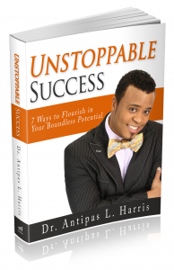 """Unstoppable Success: 7 Ways to Flourish in Your Boundless Potential"" – by Dr. Antipas Harris"